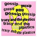 Gossip / The Plastics / Tracy - Real damage