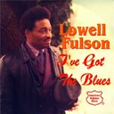 Lowell Fulson - I've got the blues