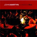 John Martyn - Classics live vol. 1
