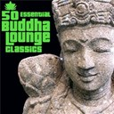 The Buddha Lounge All-Stars - 50 essential buddha lounge classics (deluxe edition)
