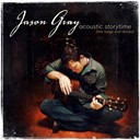 Jason Gray - Acoustic storytime (live songs and stories)