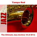 Tampa Red - The ultimate jazz archive 10 (4 of 4)