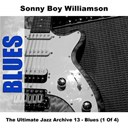 Sonny Boy Williamson - The ultimate jazz archive 13 - blues (1 of 4)