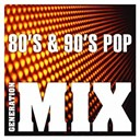 Generation Mix - 80's & 90's Pop Mix : Non Stop Medley Party