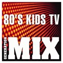 Generation Mix - 80's kids tv mix : non stop medley party