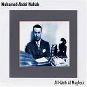 Mohamed Abdel Wahab - Al habib al maghoul