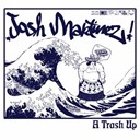 Josh Martinez - A trash up