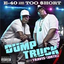 E-40 - Dump truck (feat. travis porter &amp; young chu)