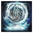 Like Moths To Flames - When we don't exist (deluxe edition)
