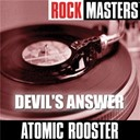 Atomic Rooster - Rock masters: devil's answer