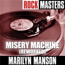 Marilyn Manson - Rock masters: misery machine (reworked)