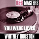 Whitney Houston - R&amp;b masters: you were loved