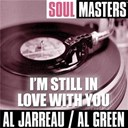 Al Jarreau - Soul masters: i'm still in love with you