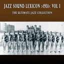 Blanche Calloway / Cab Calloway / Chick Webb / Connie's Inn Orchestra / Fats Waller / Fletcher Henderson / Jimmy Johnson / Louis Armstrong / Ted Lewis / The Casa Loma Orchestra / The Sebastian New Cotton Club Orchestra - Jazz sound lexicon >1931< vol.1
