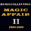 Magic Affair - Remixcollection ii 1995-1996