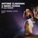 Antoine Clamaran / Lulu Hughes / Mario Ochoa - Give some love - part 2