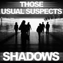 Those Usual Suspects - Shadows