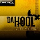 Da Hool - Light my fire