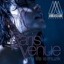Paris Avenue - My life is muzik