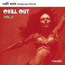 Belladonna / Black, Les Brown / Cybophonia / Dust / Gazzara / Ltj X-Perience / Ohm Guru / Sarah-Jane Morris / Science Force / Skin 4 - Café Noir Musique Pour Bistrots  - Chill Out  2