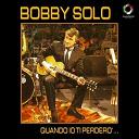 Bobby Solo - Quando io ti perderò...