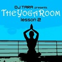 Be Noir / Bleck Mighty Orchestra / Dj Rodriguez / Fromwood / In Da Gladiaz / Jestofunk / Ohm Guru / Tashilumpo's Children Monks / United Peace Voices / X-Bass - Dj tara : the yoga room lesson two