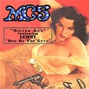 Mc5 - Sister anne / one of the guys
