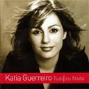 Katia Guerreiro - Tudo ou nada