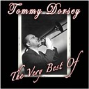 Tommy Dorsey - The very best of