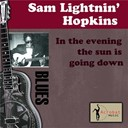 Sam Lightnin' Hopkins - In the evening the sun is going down
