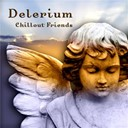 Delerium - Chillout friends