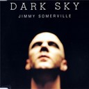 Jimmy Somerville - Dark sky