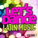 Let's Dance - Let's Dance : Latin Music Vol. 1