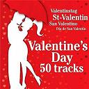 Valentine's Day - Valentine's Day 50 Tracks (St-Valentin, Valentinstag, San Valentino, Día de San Valentín)