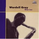 Wardell Gray - Blue lou