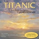 Ambrosian Opera Chorus / Cliff Eidelman / James Horner / Joel Mc Neely / John Debney / Royal Scottish National Orchestra And Chorus / Seattle Symphony Orchestra / The London Symphony Orchestra - Titanic and other film scores of james horner