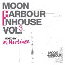 Martinez - Moon harbour inhouse vol.3 - mixed by martinez