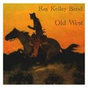 Ray Kelley Band - Old west