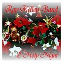 Ray Kelley Band - O' holy night
