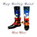 Ray Kelley Band - New west