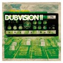 Dubvision Ii / Fareast Band / Gentleman / Herbman Band / Mamadee / Staccato Allstars / Tamika / Vision - Dubvision ii