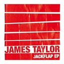 James Taylor - Jackflap ep