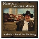 Hermann Lammers Meyer - Nashville is rough on the living