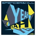 Spencer & Hill - Yeah yeah yeah
