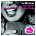 Mr. Karaoke - Hits battle (vol. 2: lady gaga vs. black eyed peas)