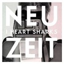I Heart Sharks - Neuzeit