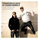 Dahlbäck / Diaz' / Francesco Diaz / Gold / Jean Elan / Jeff Rock / Young Rebels - The tracks & mixes
