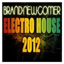 Berlin Minimal Vs. Disko Punks / Brand-New-Comer Electro House 2012 / Chris Rockz / Clark / Das Huhn / Edlington / Flow Wada / Frank Kohnert / Jason Duff Vs. Miss Thunderpussy / Jimmy / Kent / Lieblingsplattendreher / Maria Von Heyde / Miguel Molinero / Mini May / Sven &amp; Olav - Brand-new-comer electro house 2012