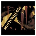 Muttonheads - Smashing music