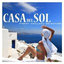 4tunes / Beatkonexion / Casa Del Sol / De Madrugada / Delor / Dustin Henze / Fell / Finest Chillout Selection / Ingo Herrmann / Luis Hermandez / Luis Hernandez / Square Circle / Thomas Lemmer / Wonderphazz - Casa del sol - finest chillout selection